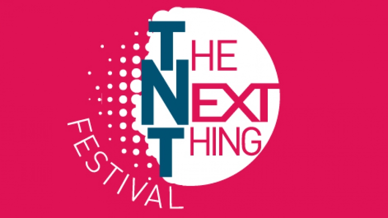 """The Next Thing""  Festival (Paramount Center)"