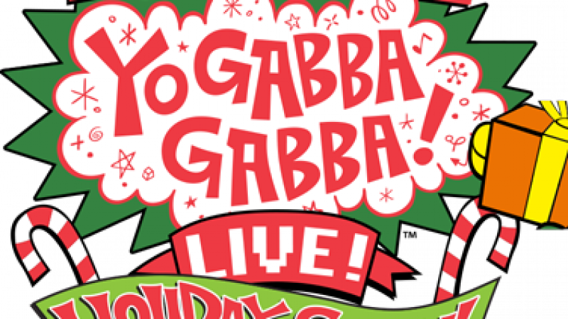 A Very Awesome Yo Gabba Gabba! Live! Holiday Show (Orpheum Theatre)