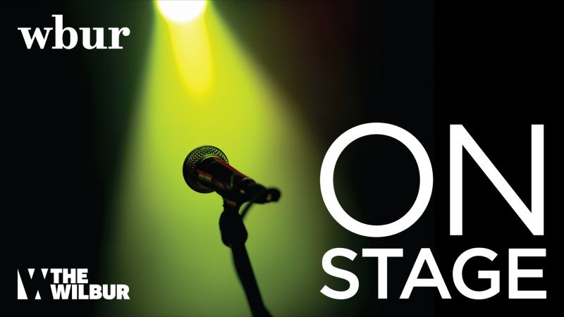 "WBUR: ""On Stage"" At the Wilbur Theatre"