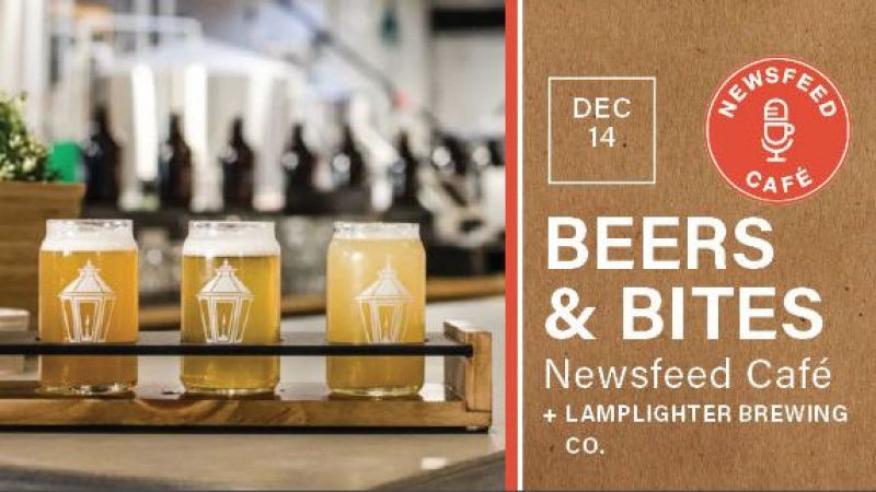 Beers & Bites: Lamplighter Brewing Co. at Newsfeed Cafe