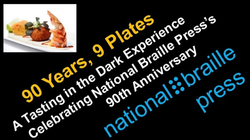 90 Years, 9 Plates: A Tasting in the Dark Experience Celebrating National Braille Press's 90th Anniversary