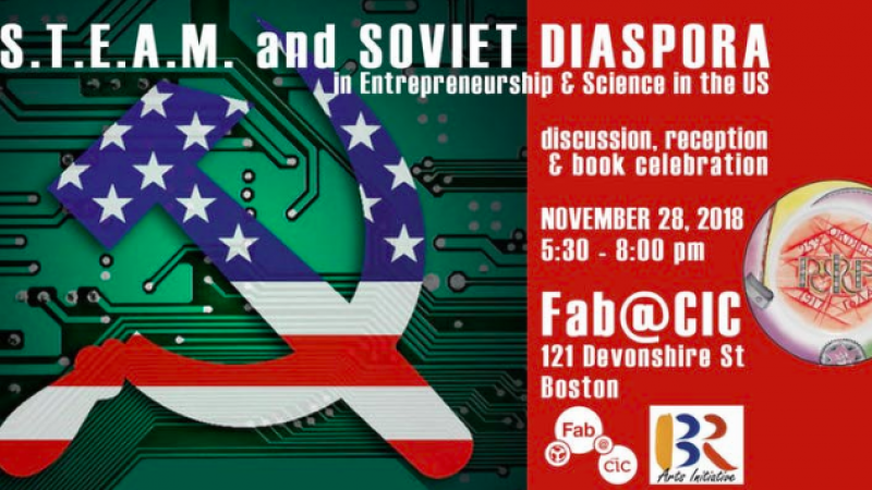 S.T.E.A.M. and Soviet Diaspora in US Science and Entrepreneurship