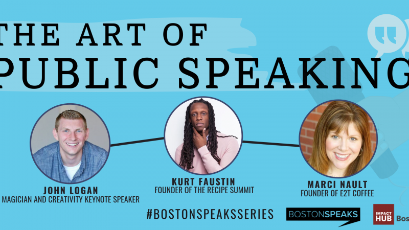 The Art of Public Speaking | BostonSpeaksSeries